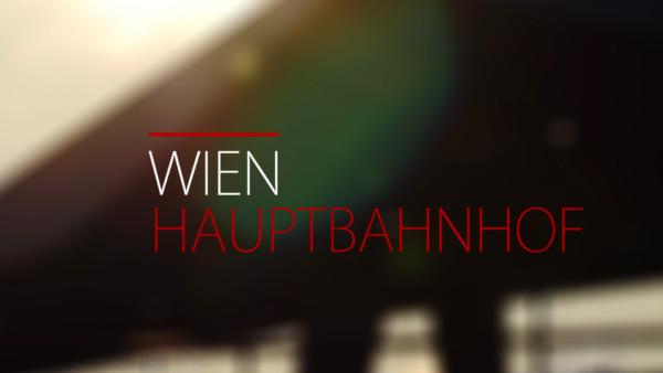 Hauptbahnhof Wien Timelapse Imagefilm | Produktion, Kamera, Nachbearbeitung